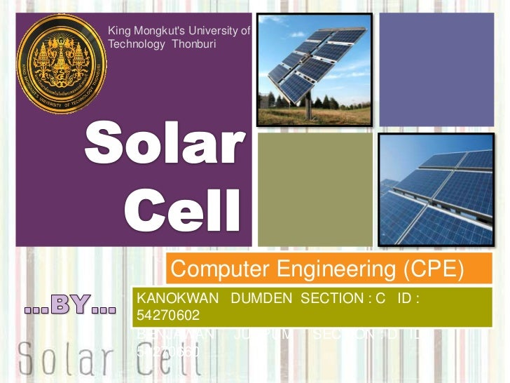 King Mongkut's University of  Technology  Thonburi<br />Solar  <br />Cell<br />Computer Engineering (CPE)<br />…BY…<br />K...