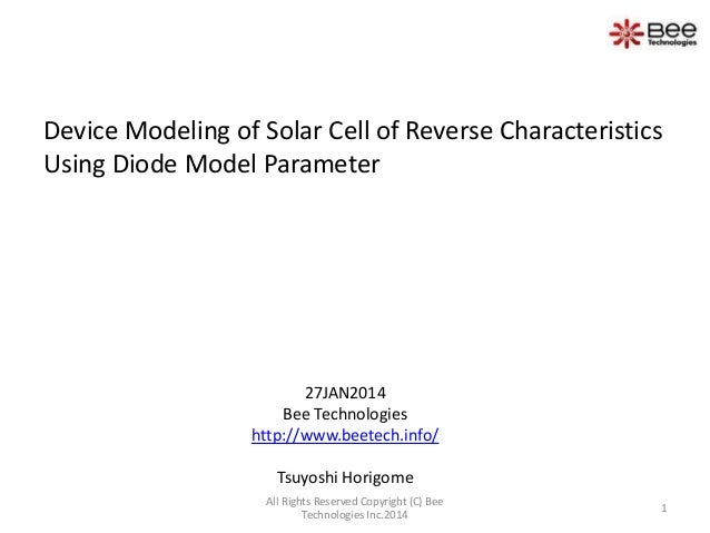 Device Modeling of Solar Cell of Reverse Characteristics Using Diode Model Parameter  27JAN2014 Bee Technologies http://ww...
