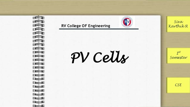 PV Cells  Siva  Karthik R  I  st  Semester  RV College OF Engineering  CSE