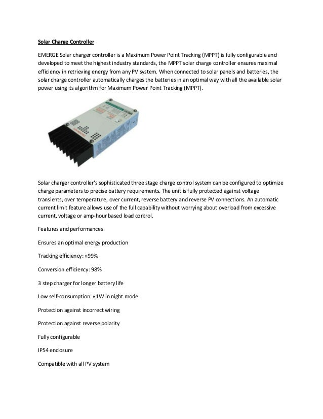 Solar Charge Controller EMERGE Solar charger controller is a Maximum Power Point Tracking (MPPT) is fully configurable and...