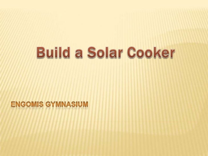 EngomisGymnasium<br />Build a Solar Cooker<br />