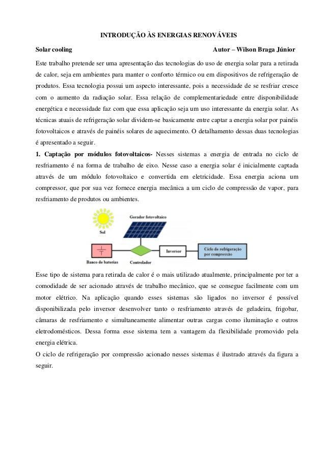 INTRODUÇÃO ÀS ENERGIAS RENOVÁVEISSolar cooling Autor – Wilson Braga JúniorEste trabalho pretende ser uma apresentação das ...