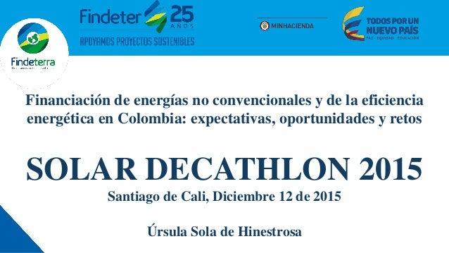 Financiación de energías no convencionales y de la eficiencia energética en Colombia: expectativas, oportunidades y retos ...