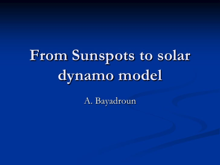 From Sunspots to solar   dynamo model       A. Bayadroun