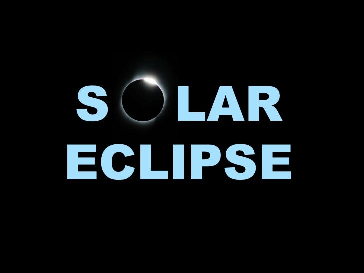 S  LAR ECLIPSE