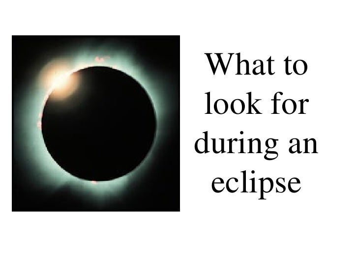 What to look for during an eclipse