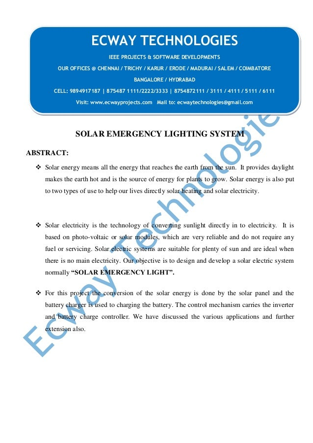 SOLAR EMERGENCY LIGHTING SYSTEM ABSTRACT:  Solar energy means all the energy that reaches the earth from the sun. It prov...