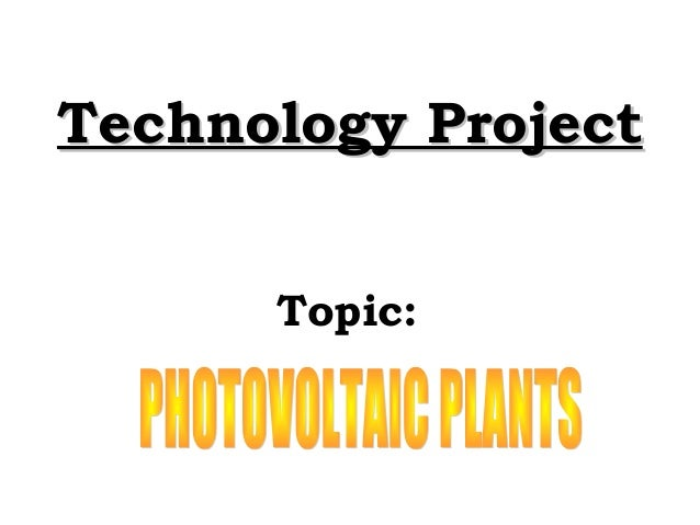 Technology Project      Topic: