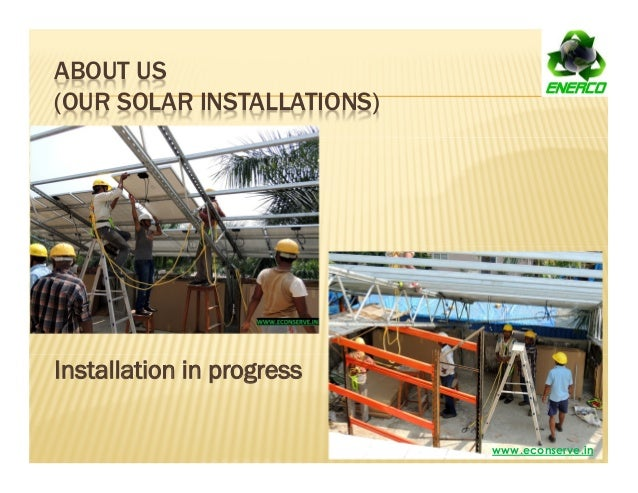 ABOUT US (OUR SOLAR INSTALLATIONS) Installation in progress www.econserve.in