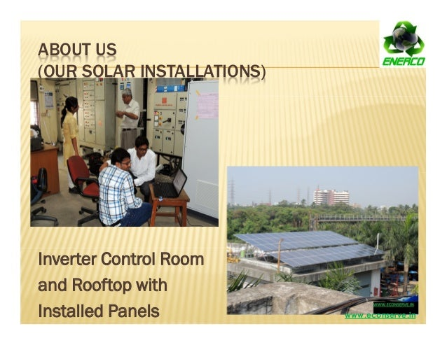 ABOUT US (OUR SOLAR INSTALLATIONS) Inverter Control Room and Rooftop with Installed Panels www.econserve.in
