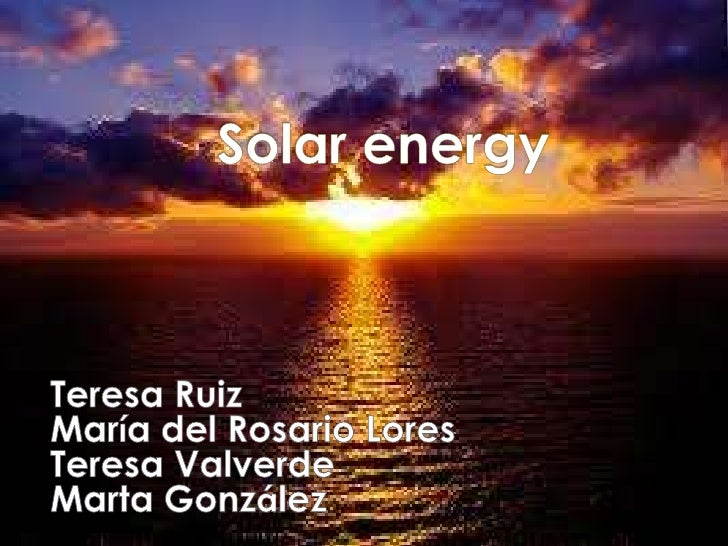    Solar energy is the energy obtained by    capturing the light and heat emitted by    the Sun.