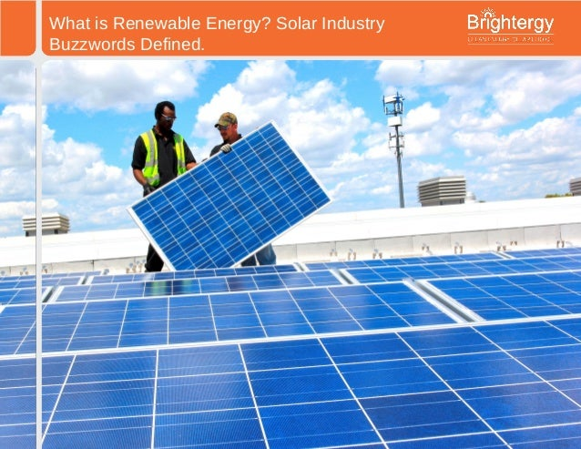 What is Renewable Energy? Solar IndustryBuzzwords Defined.