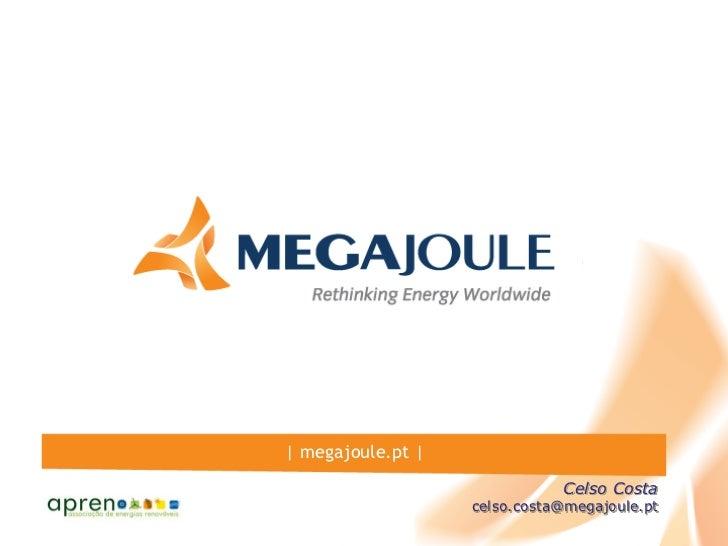 | megajoule.pt |                              Celso Costa                   celso.costa@megajoule.pt