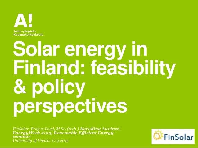 FinSolar Project Lead, M Sc. (tech.) Karoliina Auvinen EnergyWeek 2015, Renewable Efficient Energy - seminar University of...
