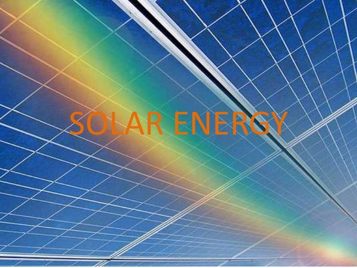 SOLAR ENERGYSOLAR ENERGY         By   BRANDON WEST        And    NICK DROVER