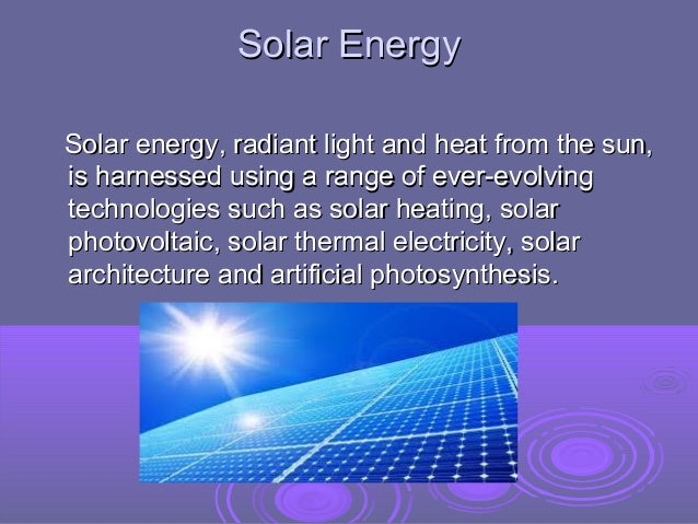 solar energy solar energy radiant light and heat from the