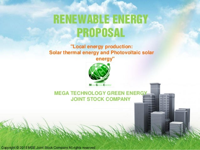 "RENEWABLE ENERGY PROPOSAL MEGA TECHNOLOGY GREEN ENERGY JOINT STOCK COMPANY ""Local energy production: Solar thermal energy ..."