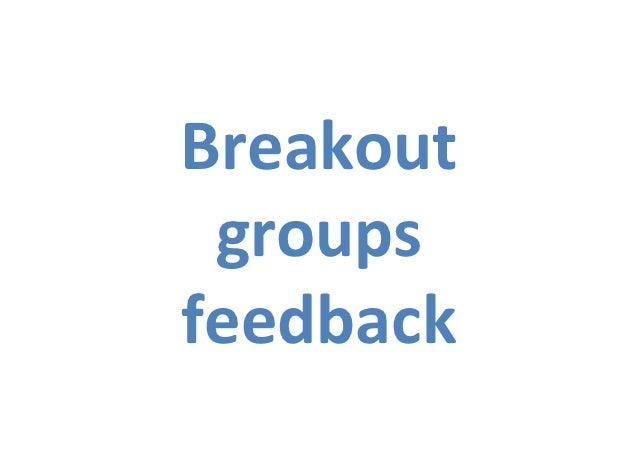 Breakout  groups feedback