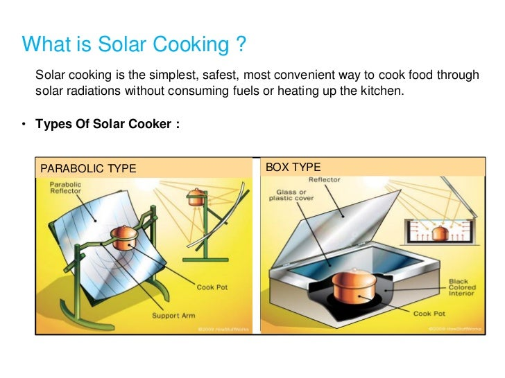 What is solar cooking solar cooking is the simplest safest