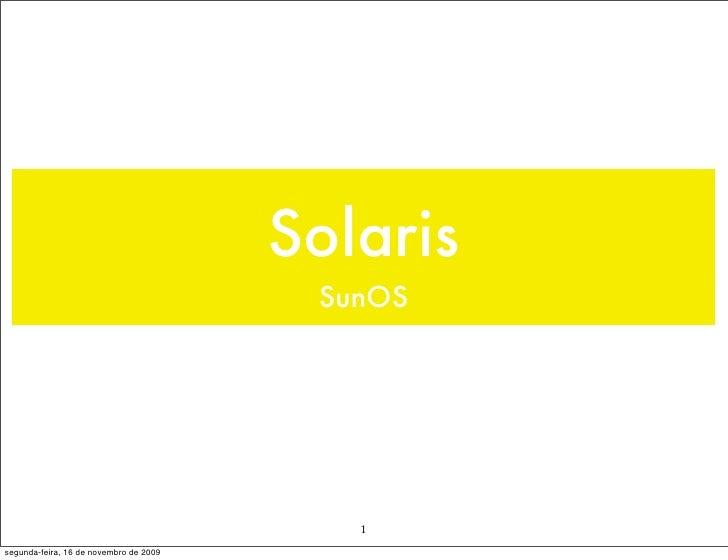 Solaris                                          SunOS                                                1 segunda-feira, 16 ...