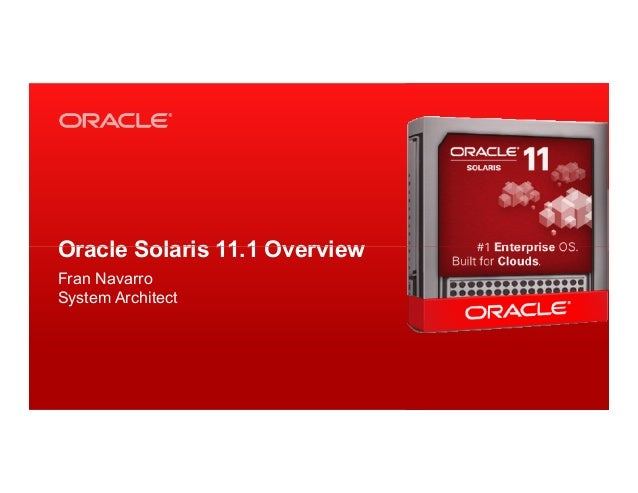 Oracle Solaris 11.1 OverviewFran NavarroSystem Architect3   Copyright © 2012, Oracle and/or its affiliates. All rights res...