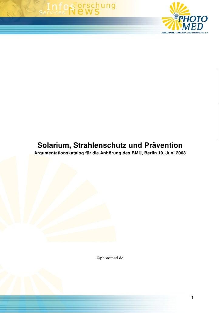 Solarium, Strahlenschutz und Prävention Argumentationskatalog für die Anhörung des BMU, Berlin 19. Juni 2008              ...