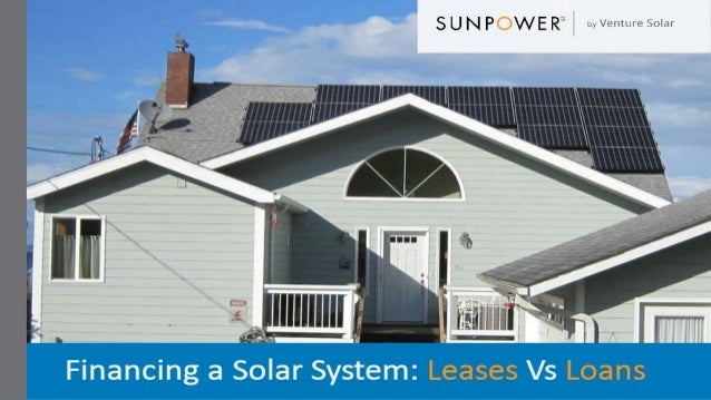 SOLAR LEASES Solar leases basically allow you to rent the solar PV system. They provide you the maximum financial advantag...