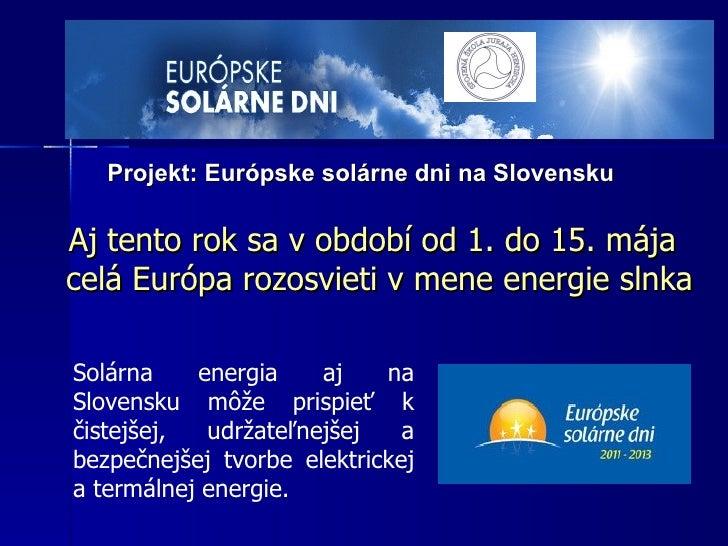 Projekt  Európske solárne dni na SlovenskuAj tento rok sa v období od 1. do  ... cb6efe0f0ef