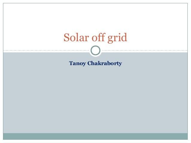 Tanoy Chakraborty Solar off grid