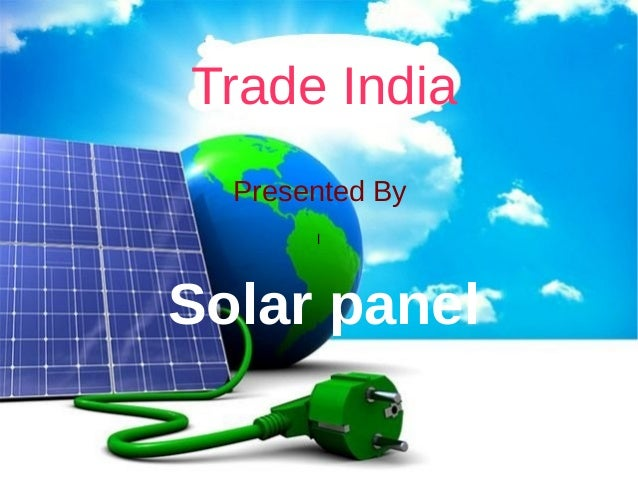 l Trade India Presented By Solar panel