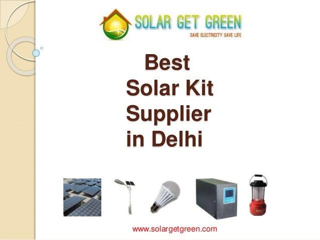 Best Solar Kit Supplier in Delhi www.solargetgreen.com