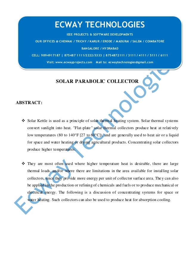 SOLAR PARABOLIC COLLECTOR ABSTRACT:  Solar Kettle is used as a principle of solar thermal heating system. Solar thermal s...
