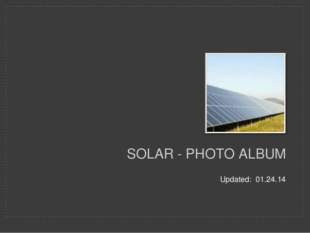 Updated: 01.24.14 SOLAR - PHOTO ALBUM