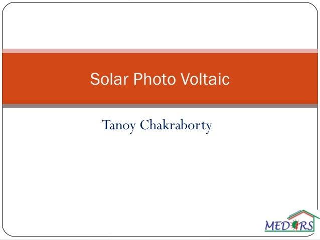Tanoy Chakraborty Solar Photo Voltaic