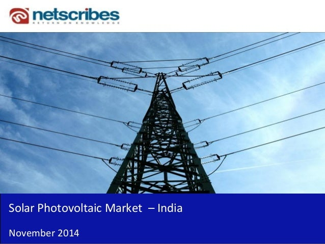Insert Cover Image using Slide Master View  Do not distort  Solar Photovoltaic Market – India  November 2014