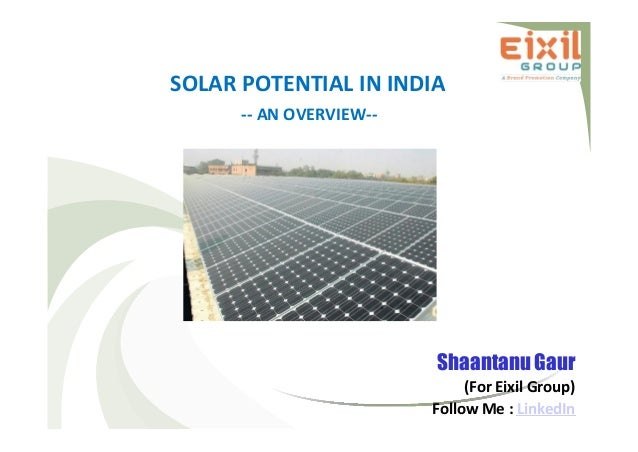 Solar potential in india an overview shaantanu gaur for eixil group
