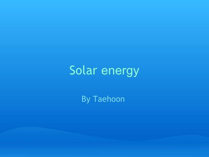 Solar  energy By Taehoon