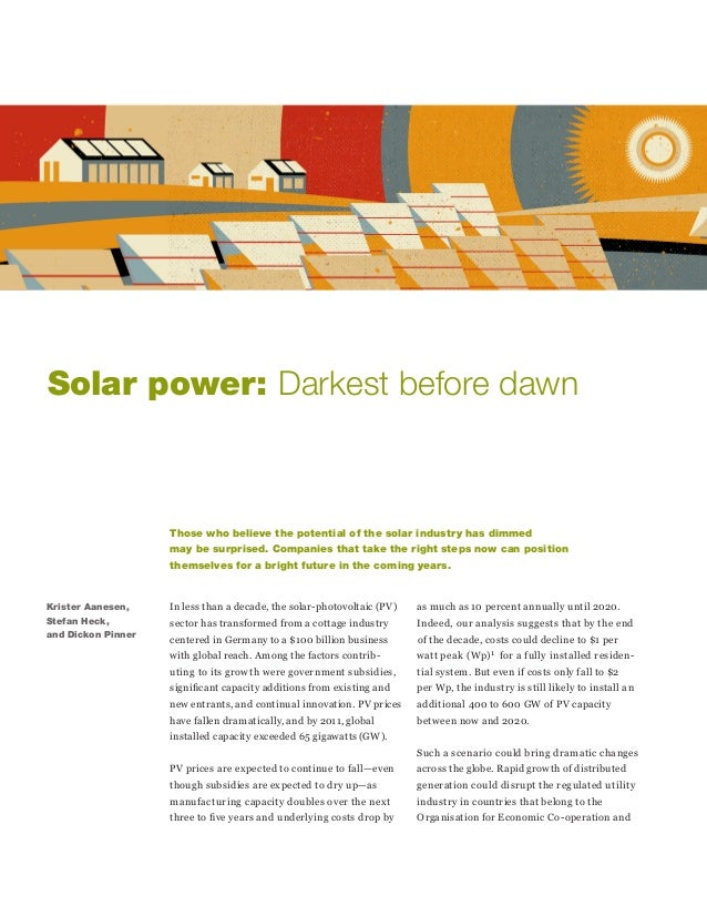Krister Aanesen, Stefan Heck, and Dickon Pinner Solar power: Darkest before dawn In less than a decade, the solar-photovol...