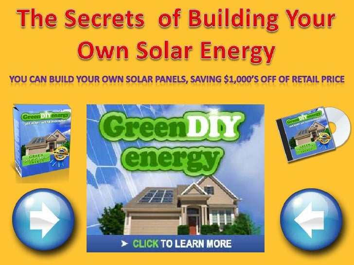 TheSecrets  of BuildingYourOwn Solar Energy<br />You can build your own Solar Panels, saving $1,000's off of retail price<...
