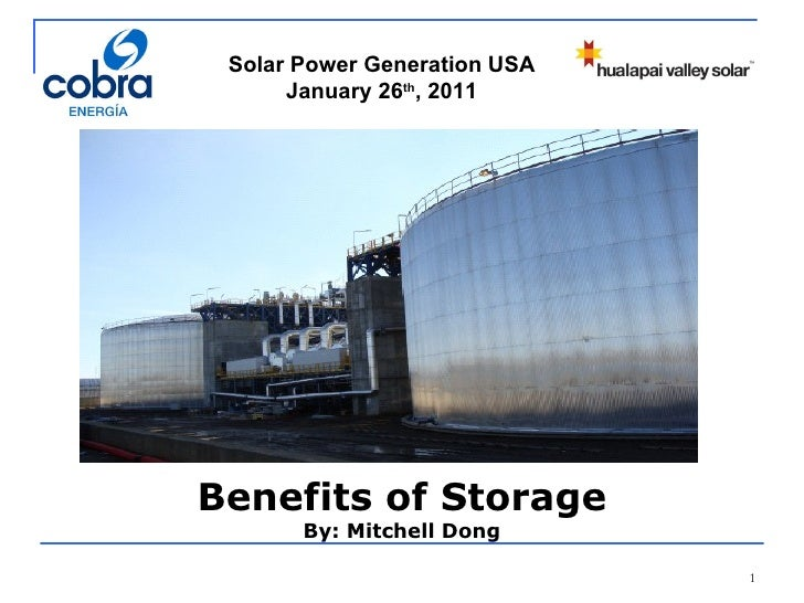 Solar Power Generation USA January 26 th , 2011 Benefits of Storage By: Mitchell Dong