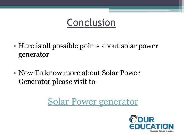 conclusion of solar energy 2 1 introduction to solar energy 11 why solar energy is one of the key solutions to world energy demand the sun is the most plentiful energy source for the earth.
