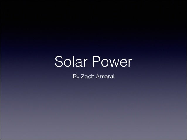 Solar Power By Zach Amaral