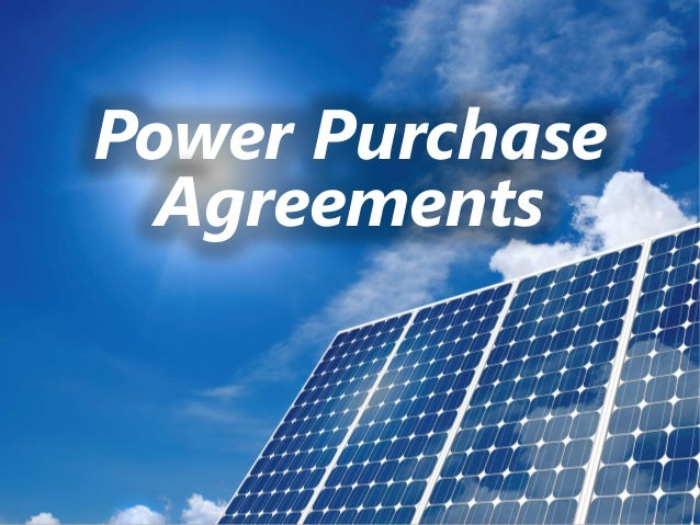 Solar Power Purchase Agreement Contracts – Power Purchase Agreement