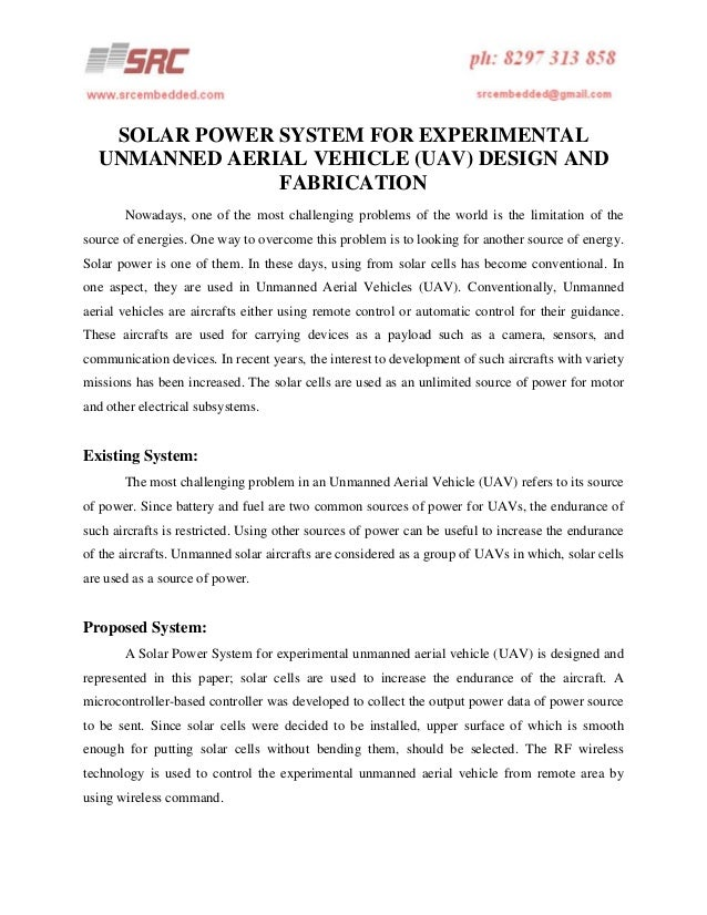 SOLAR POWER SYSTEM FOR EXPERIMENTAL UNMANNED AERIAL VEHICLE (UAV) DESIGN AND FABRICATION Nowadays, one of the most challen...