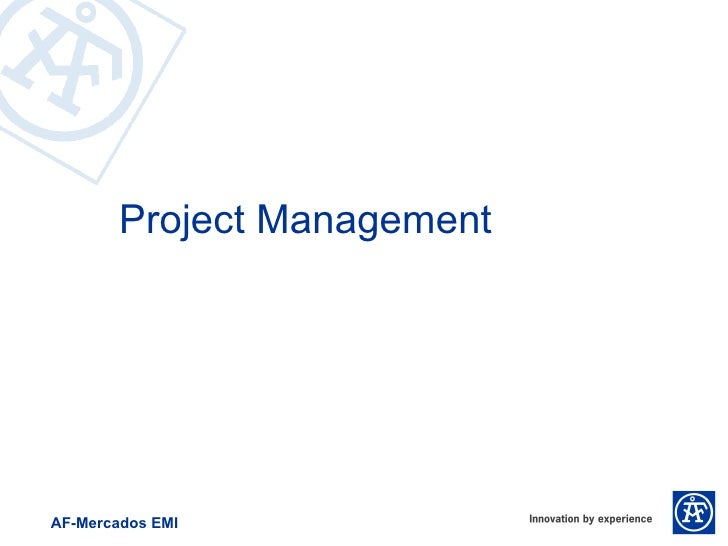 Project ManagementAF-Mercados EMI