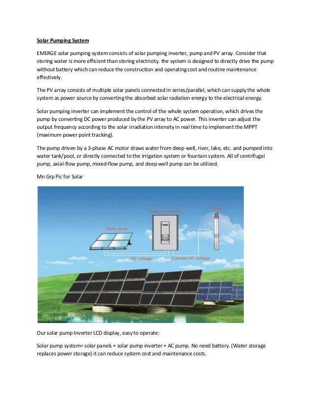 Solar Pumping System EMERGE solar pumping system consists of solar pumping inverter, pump and PV array. Consider that stor...