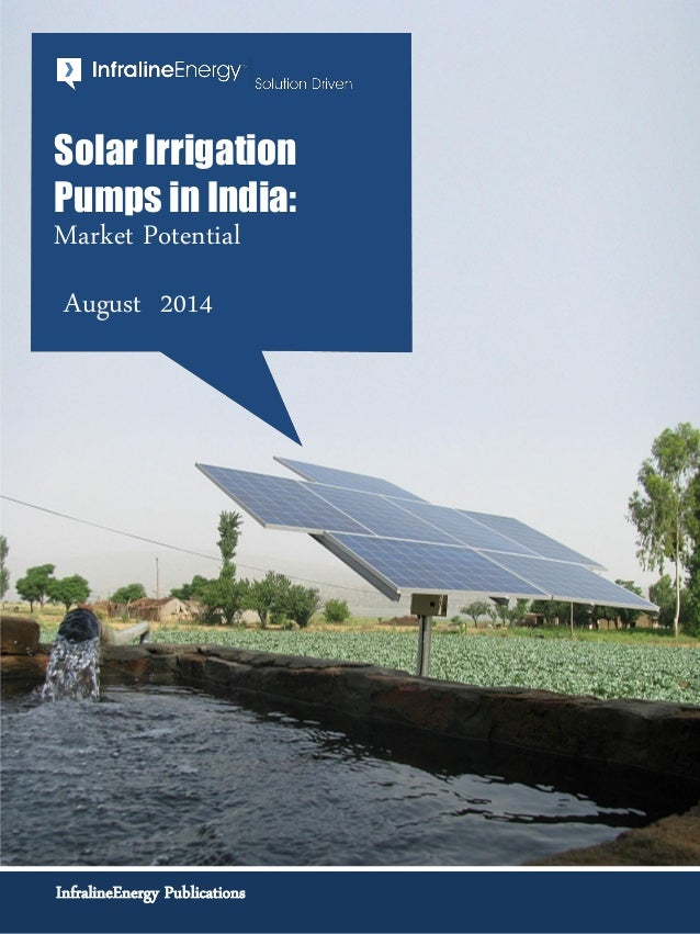 InfralineEnergy Publications Solar Irrigation Pumps in India: Market Potential August 2014