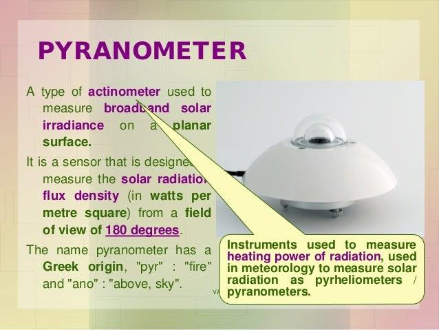 Radiation Measurement Instruments : Solar radiation measurement
