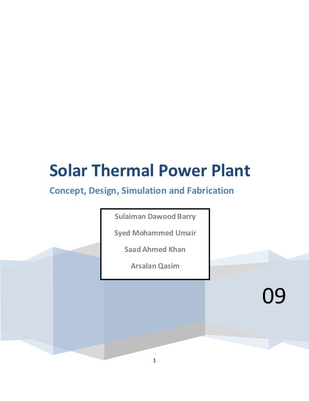 Solar Thermal Power PlantConcept, Design, Simulation and Fabrication               Sulaiman Dawood Barry               Sye...