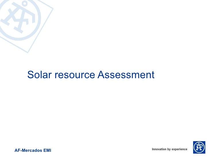 Solar resource AssessmentAF-Mercados EMI